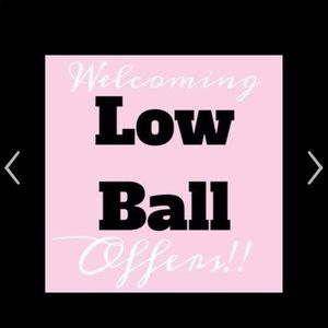 Welcoming LOW BALL OFFERS!